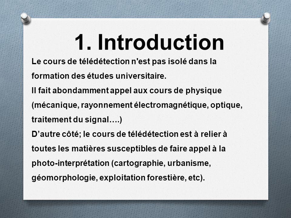 Introduction Le cours de télédétection n est pas isolé dans la formation des études universitaire.