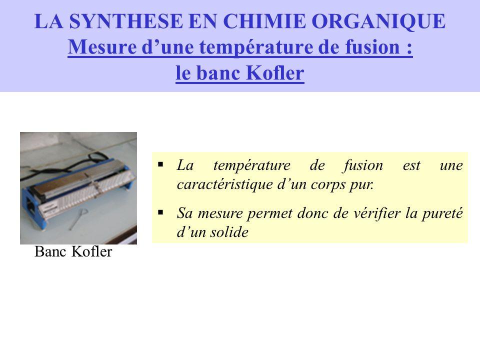 LA SYNTHESE EN CHIMIE ORGANIQUE Mesure d'une température de fusion : le banc Kofler