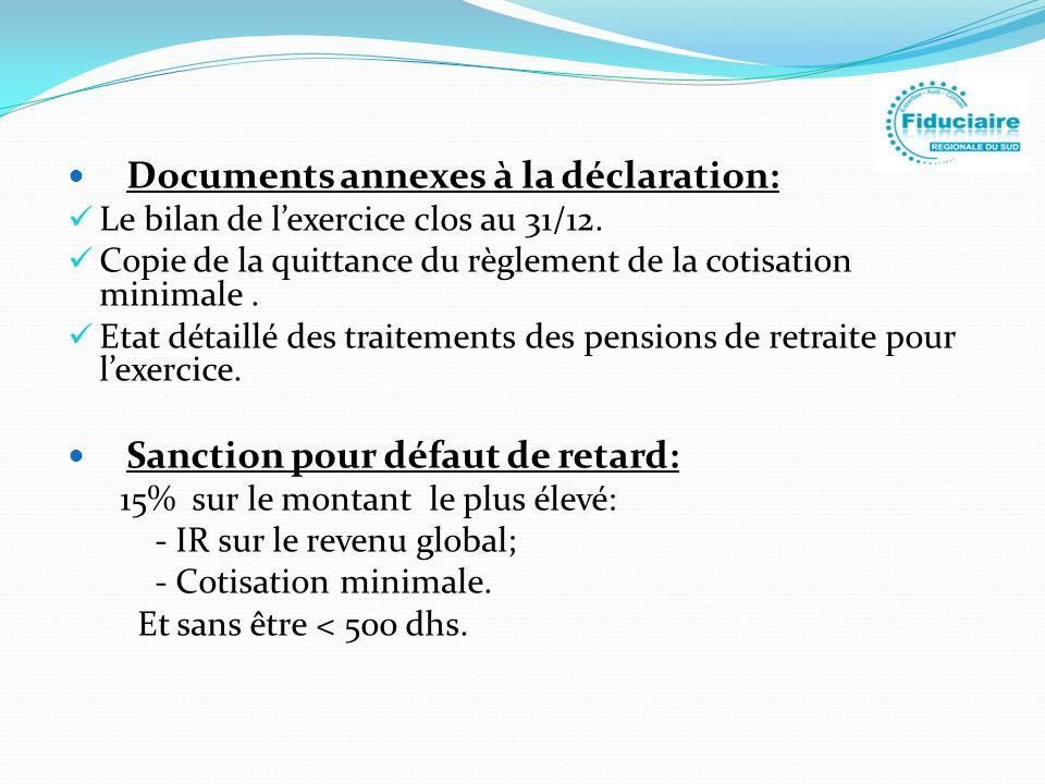 Documents annexes à la déclaration: