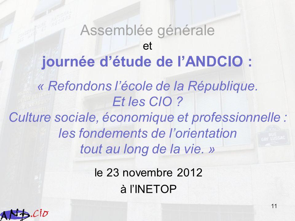 Assemblée générale et journée d'étude de l'ANDCIO : « Refondons l'école de la République. Et les CIO Culture sociale, économique et professionnelle : les fondements de l'orientation tout au long de la vie. »
