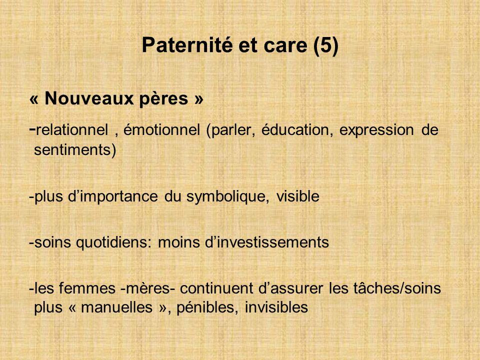 Paternité et care (5) « Nouveaux pères » -relationnel , émotionnel (parler, éducation, expression de sentiments)