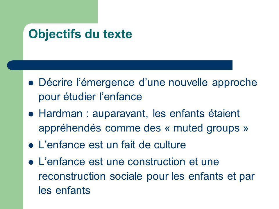 Objectifs du texte Décrire l'émergence d'une nouvelle approche pour étudier l'enfance.