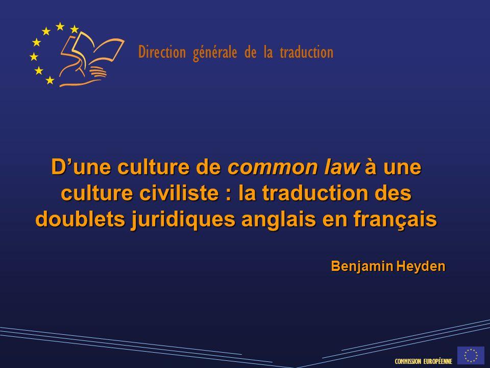 D'une culture de common law à une culture civiliste : la traduction des doublets juridiques anglais en français