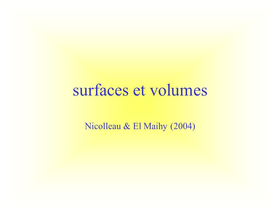 surfaces et volumes Nicolleau & El Maihy (2004)
