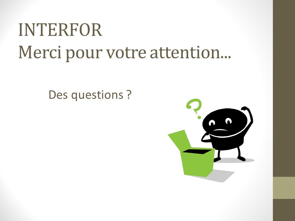 INTERFOR Merci pour votre attention...