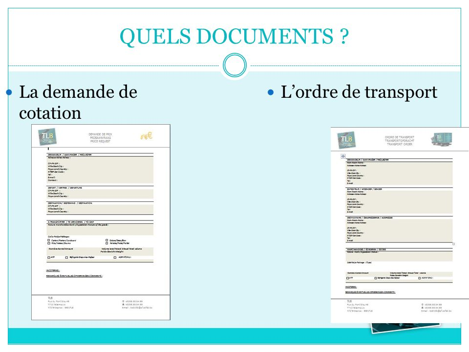 QUELS DOCUMENTS La demande de cotation L'ordre de transport