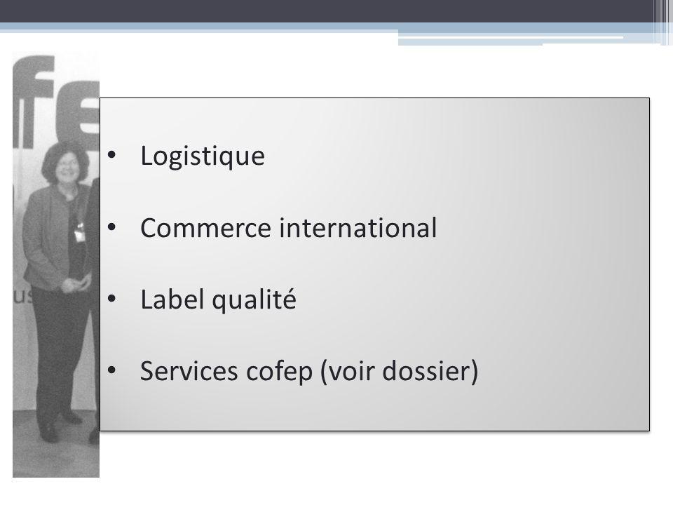 Logistique Commerce international Label qualité Services cofep (voir dossier)
