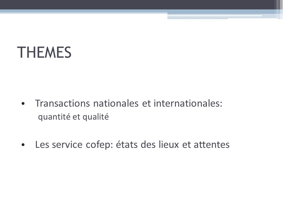 THEMES Transactions nationales et internationales: