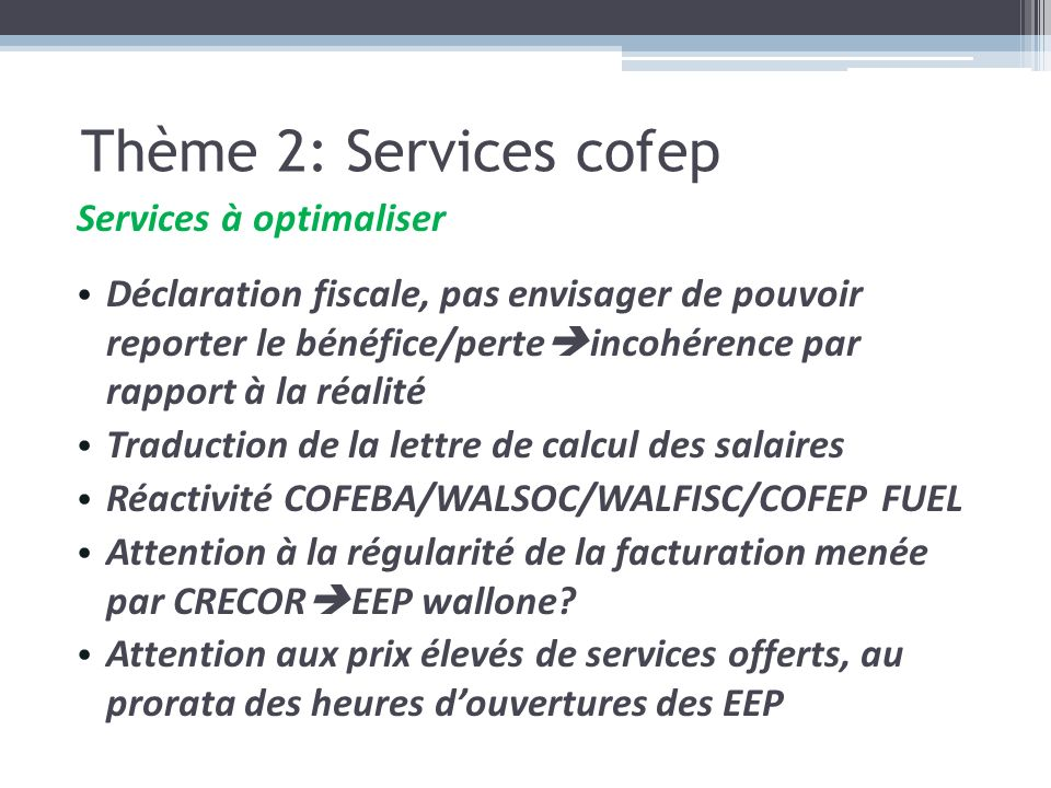 Thème 2: Services cofep Services à optimaliser