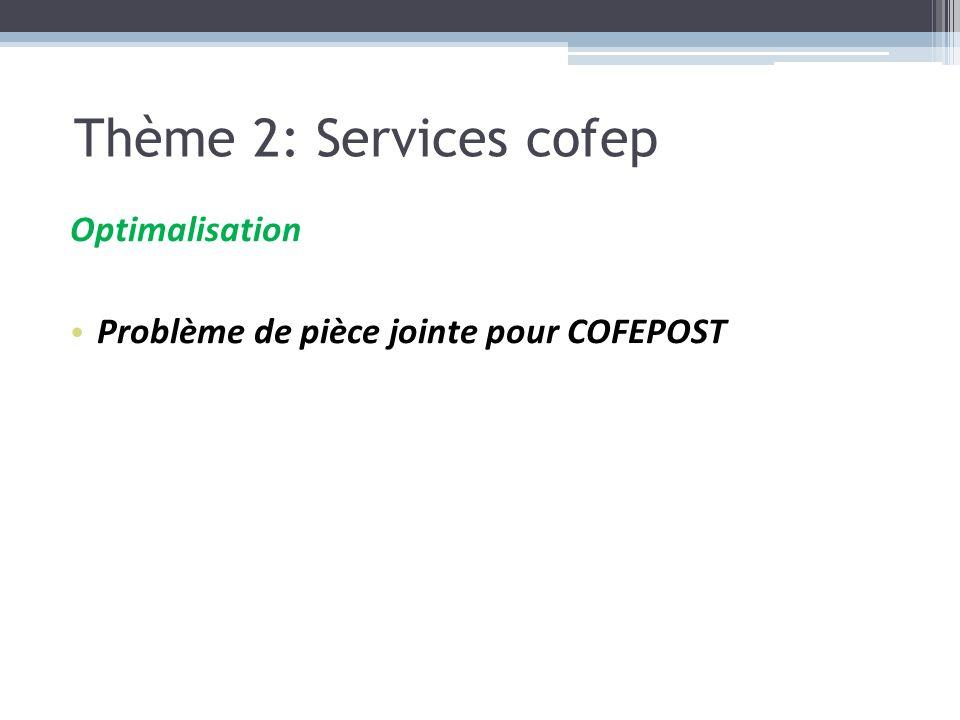 Thème 2: Services cofep Optimalisation