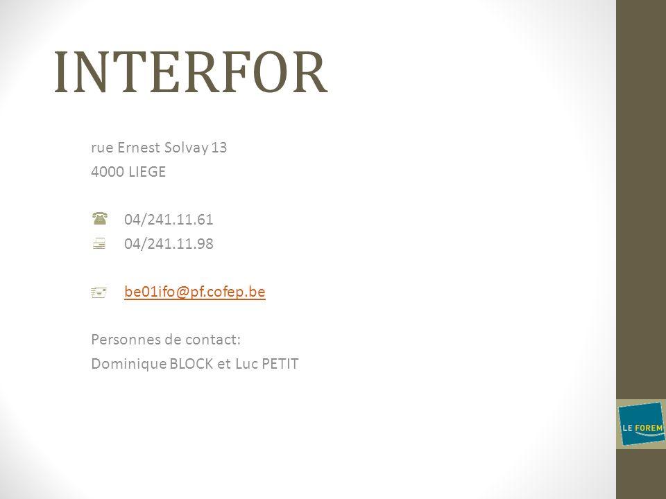 INTERFOR rue Ernest Solvay 13 4000 LIEGE 04/241.11.61 04/241.11.98