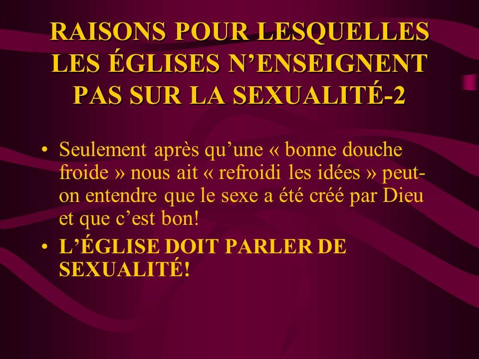 RAISONS POUR LESQUELLES LES ÉGLISES N'ENSEIGNENT PAS SUR LA SEXUALITÉ-2
