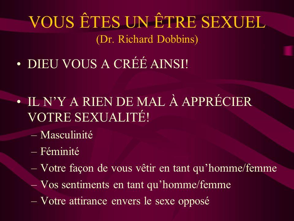 VOUS ÊTES UN ÊTRE SEXUEL (Dr. Richard Dobbins)