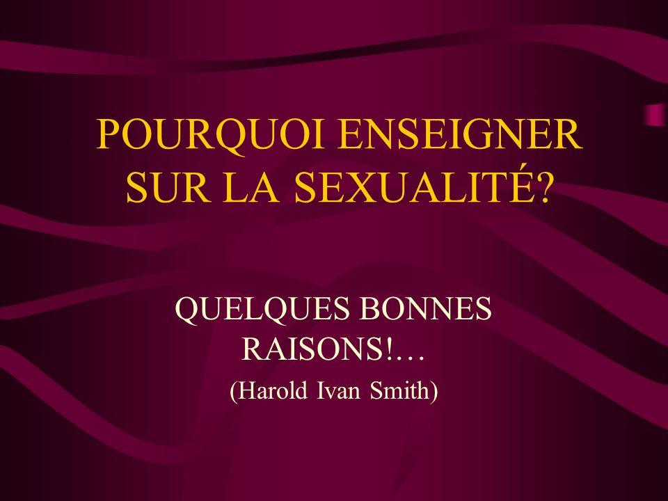 POURQUOI ENSEIGNER SUR LA SEXUALITÉ