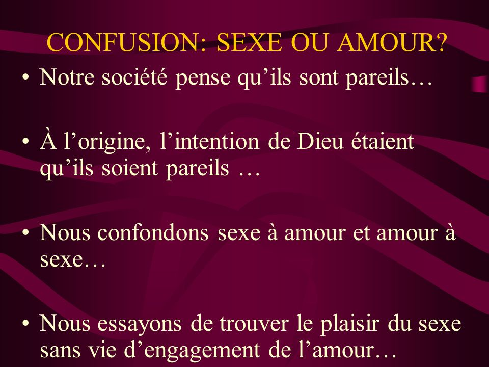 CONFUSION: SEXE OU AMOUR
