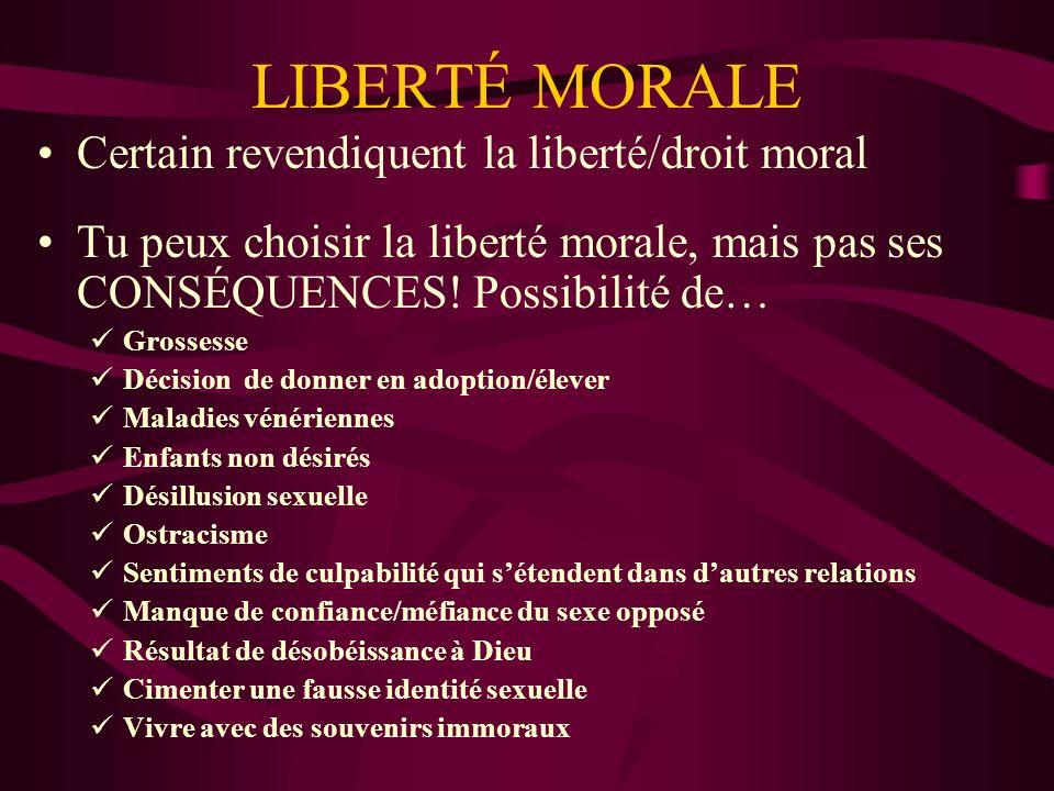 LIBERTÉ MORALE Certain revendiquent la liberté/droit moral