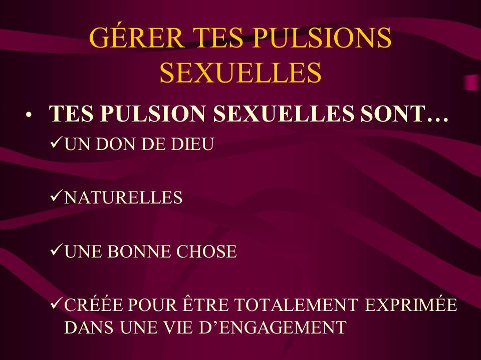 GÉRER TES PULSIONS SEXUELLES