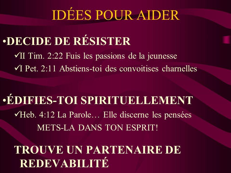 IDÉES POUR AIDER DECIDE DE RÉSISTER ÉDIFIES-TOI SPIRITUELLEMENT
