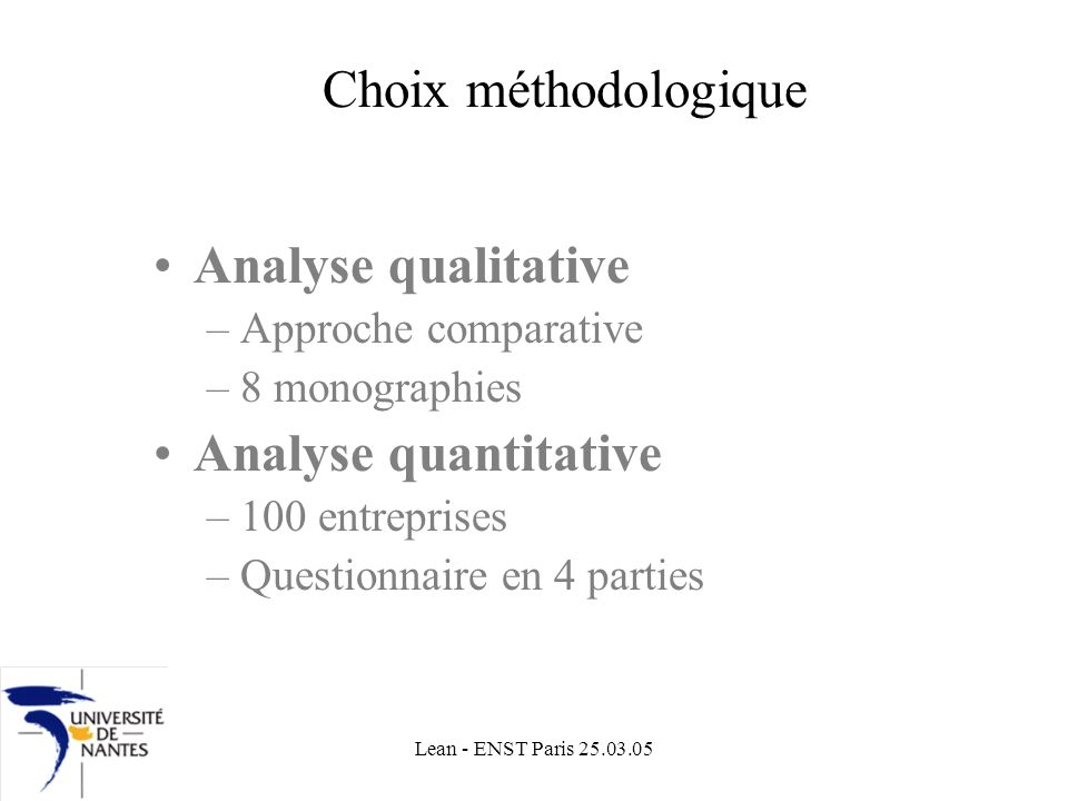 Choix méthodologique Analyse qualitative Analyse quantitative
