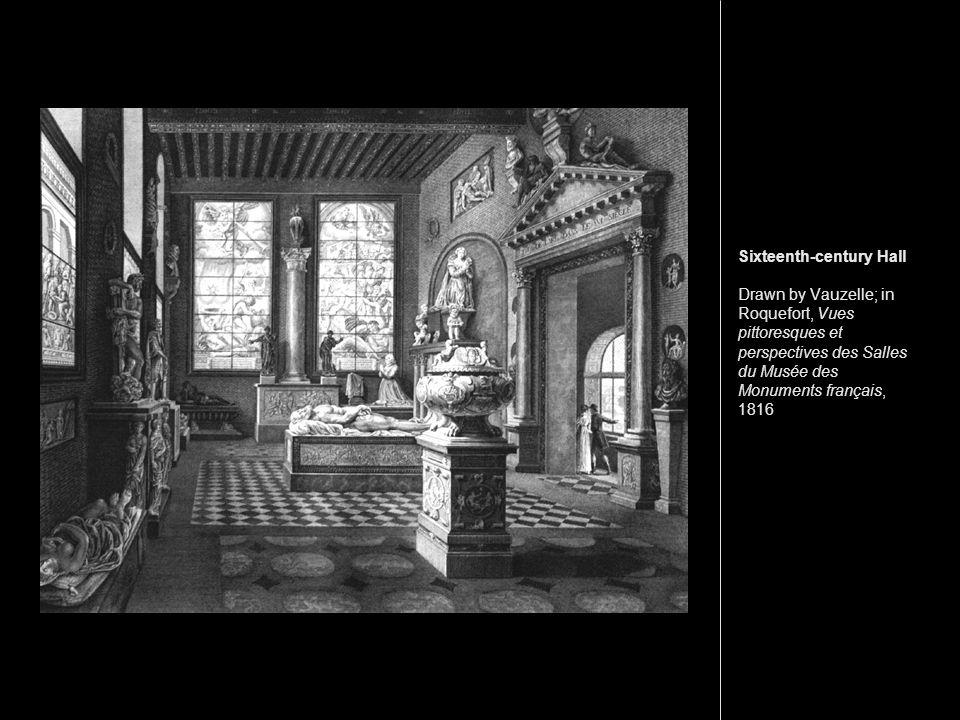Sixteenth-century Hall Drawn by Vauzelle; in Roquefort, Vues pittoresques et perspectives des Salles du Musée des Monuments français, 1816
