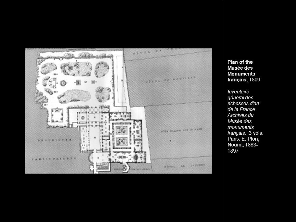 Plan of the Musée des Monuments français, 1809 Inventaire général des richesses d art de la France: Archives du Musée des monuments français.