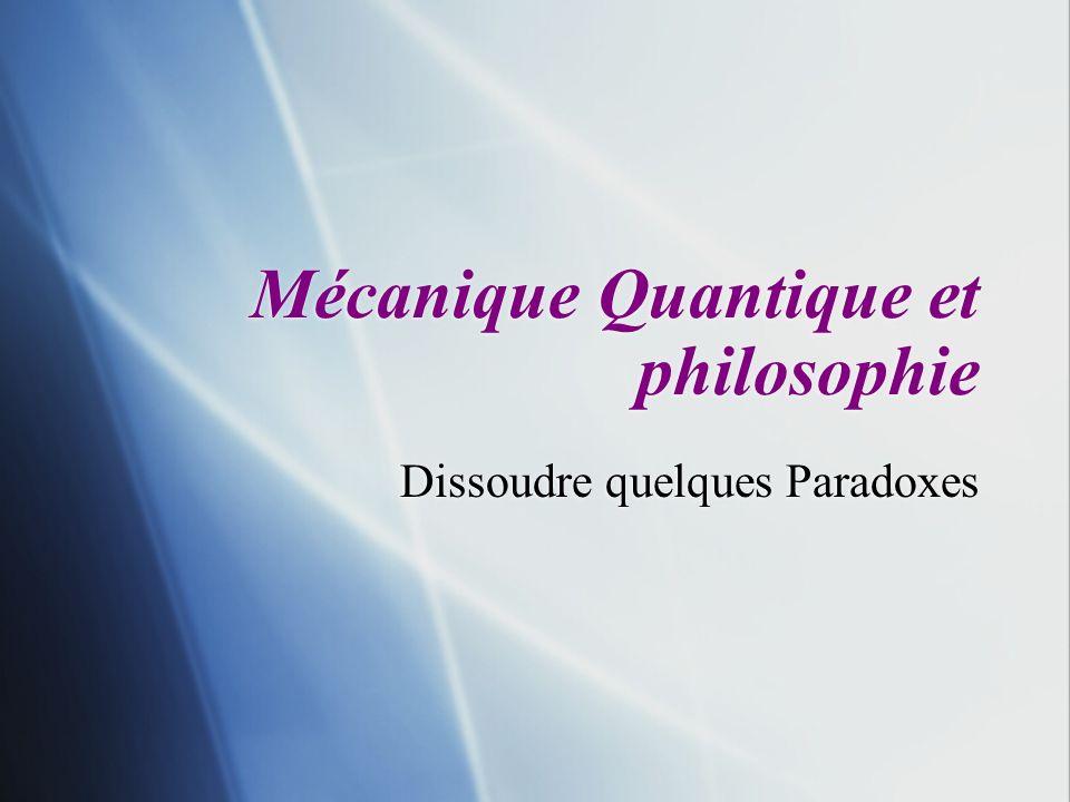 Mécanique Quantique et philosophie