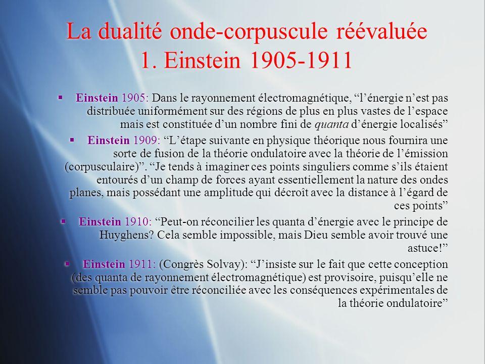 La dualité onde-corpuscule réévaluée 1. Einstein 1905-1911