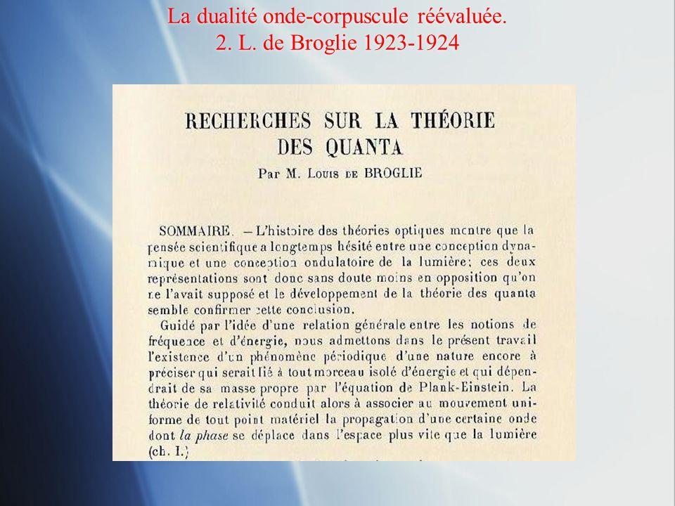 La dualité onde-corpuscule réévaluée. 2. L. de Broglie 1923-1924
