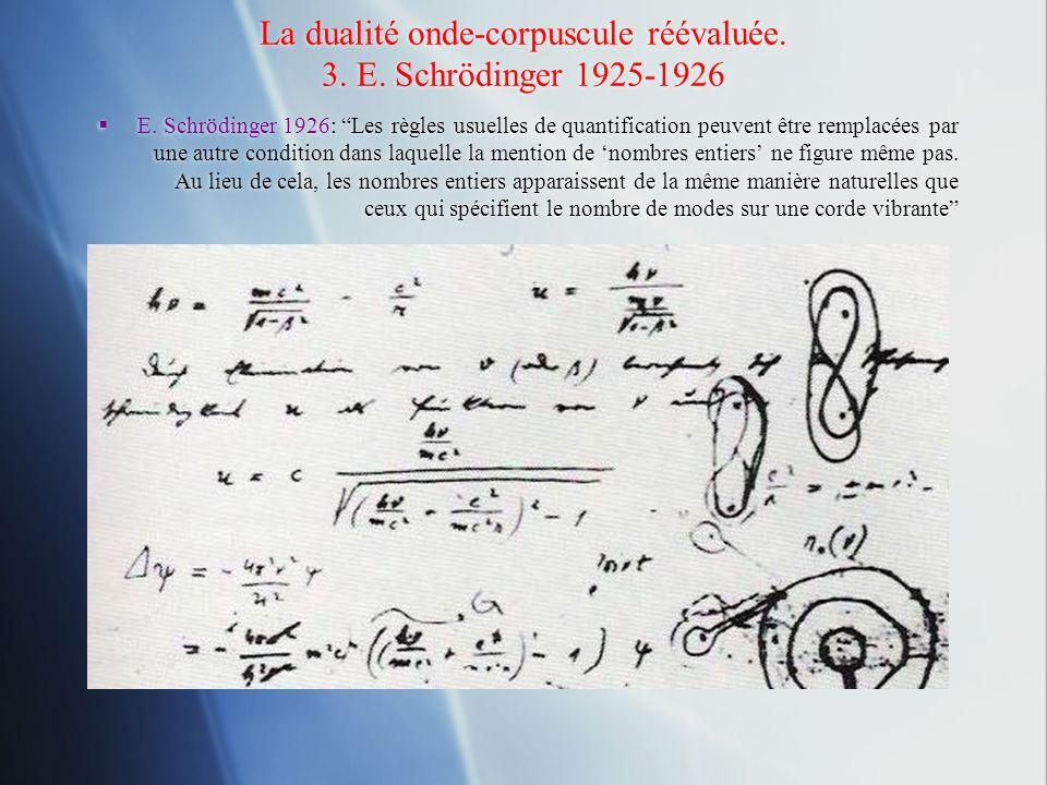 La dualité onde-corpuscule réévaluée. 3. E. Schrödinger 1925-1926