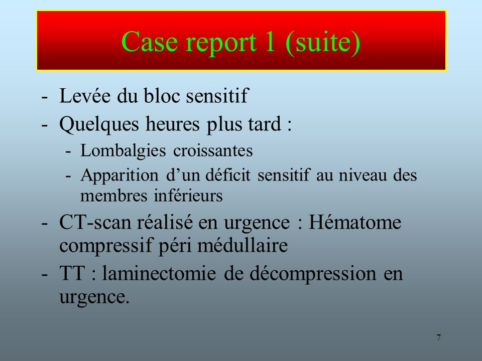 Case report 1 (suite) Levée du bloc sensitif