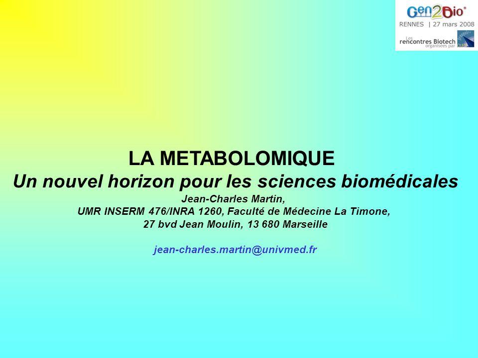 LA METABOLOMIQUE Un nouvel horizon pour les sciences biomédicales