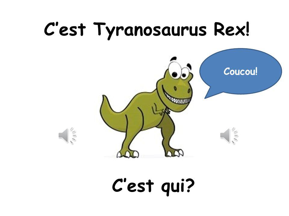 C'est Tyranosaurus Rex!