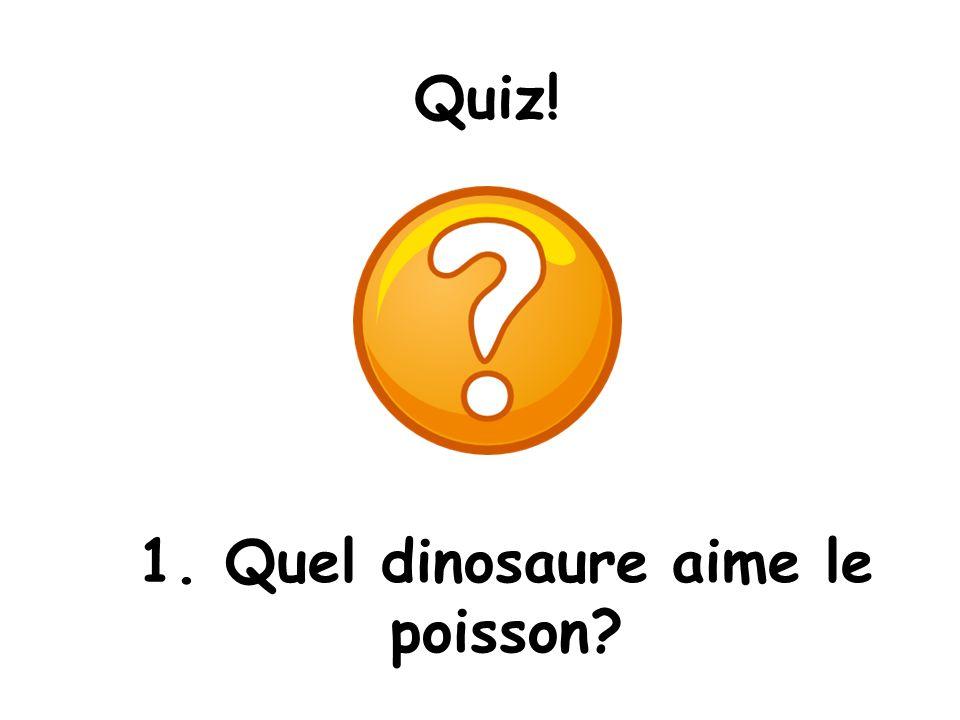 1. Quel dinosaure aime le poisson