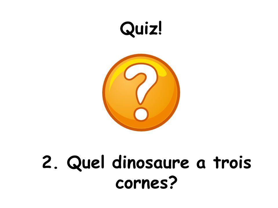 2. Quel dinosaure a trois cornes