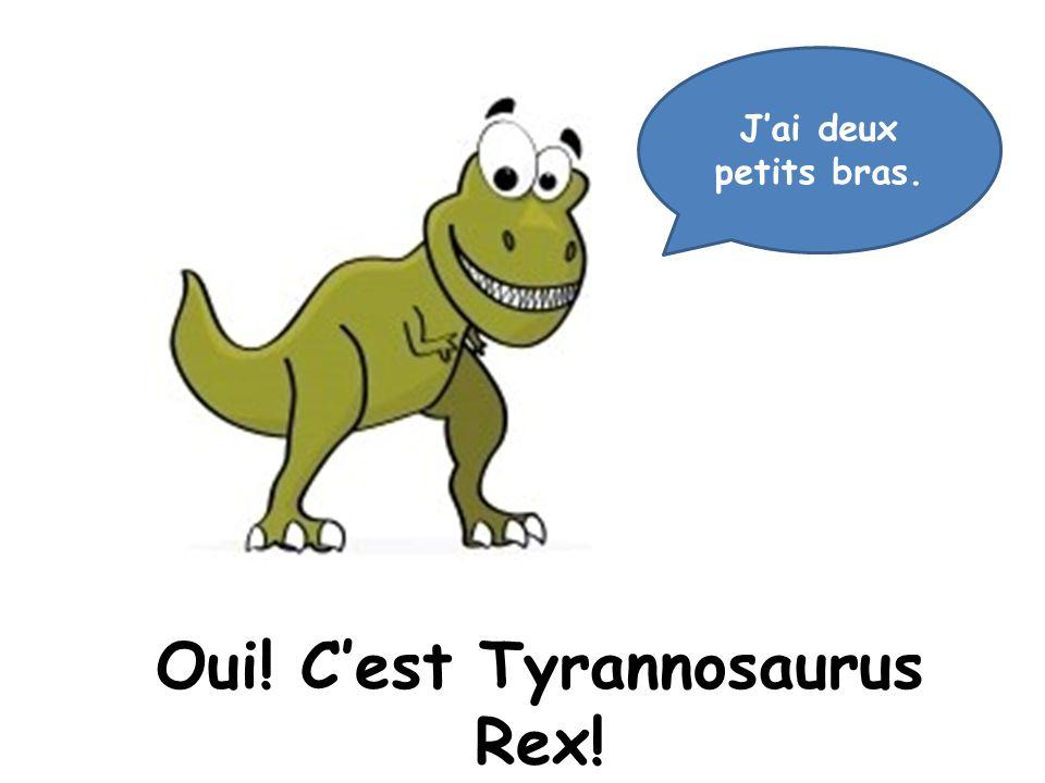 Oui! C'est Tyrannosaurus Rex!