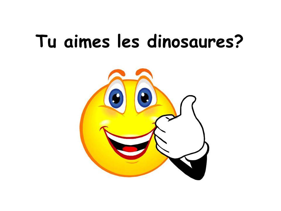 Tu aimes les dinosaures