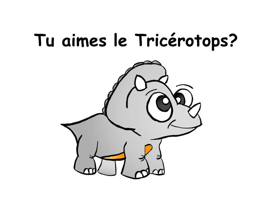 Tu aimes le Tricérotops