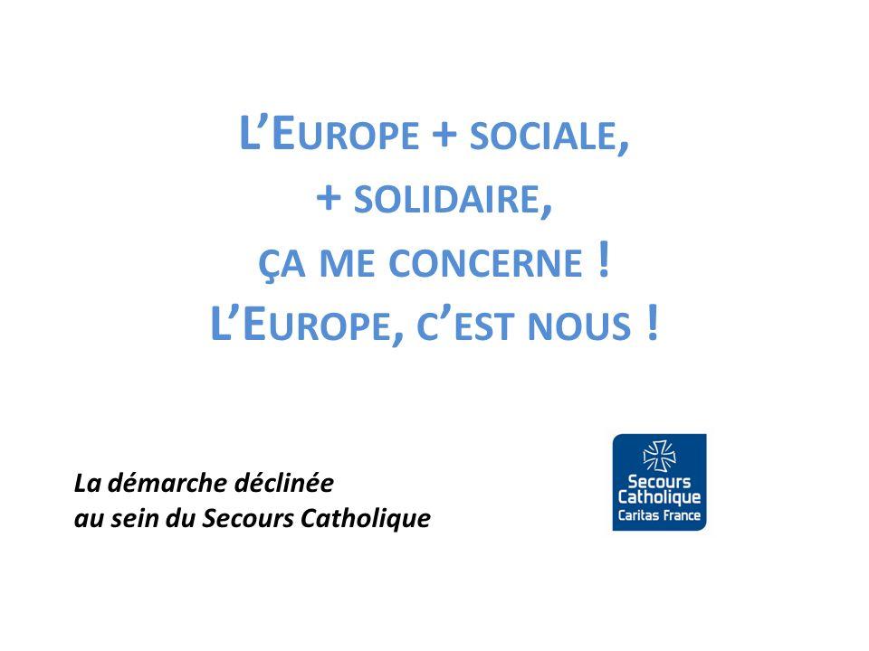 L'Europe + sociale, + solidaire, ça me concerne ! L'Europe, c'est nous !