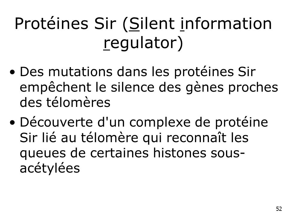Protéines Sir (Silent information regulator)