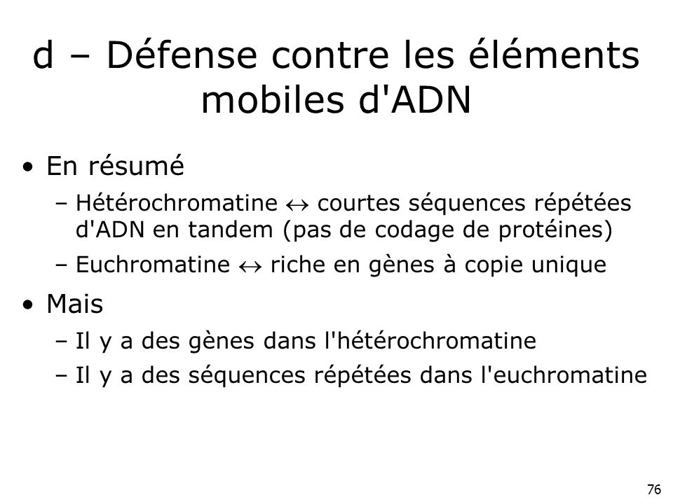 d – Défense contre les éléments mobiles d ADN