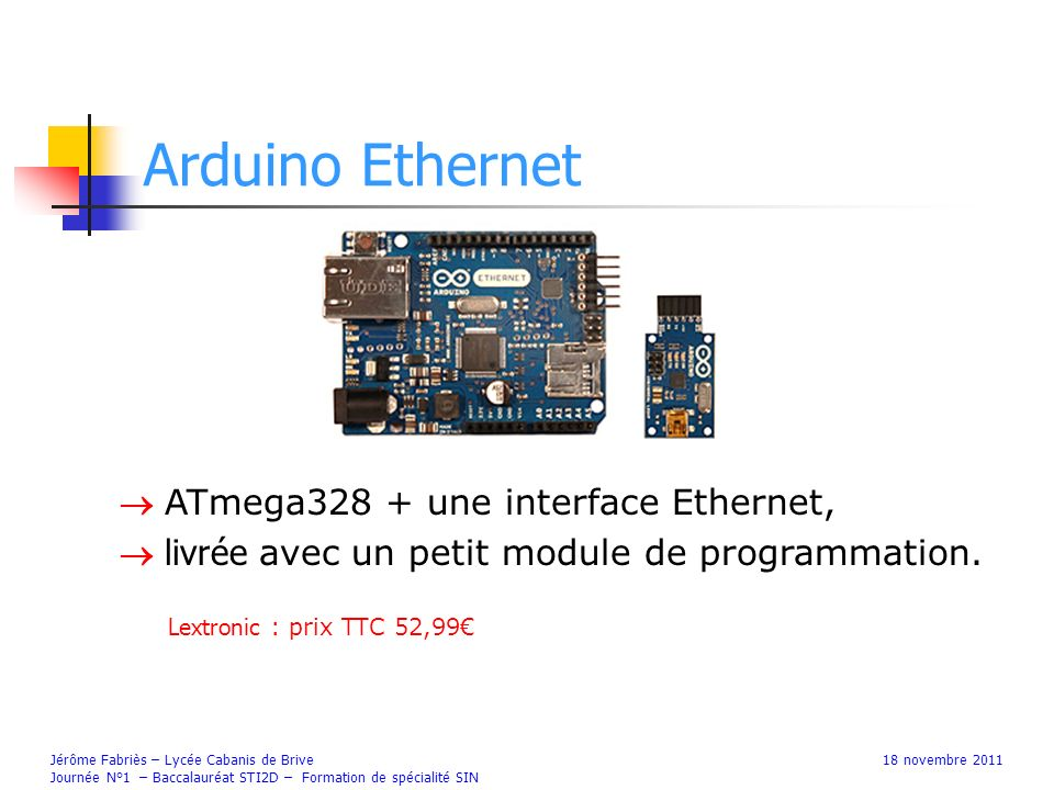Arduino Ethernet  ATmega328 + une interface Ethernet,