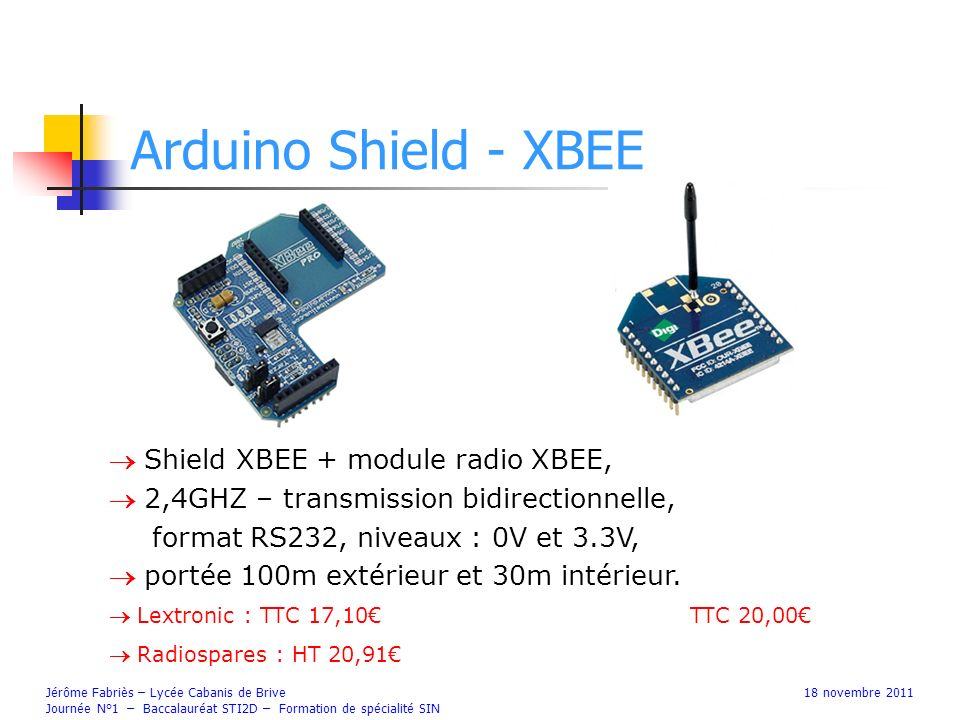 Arduino Shield - XBEE  Shield XBEE + module radio XBEE,
