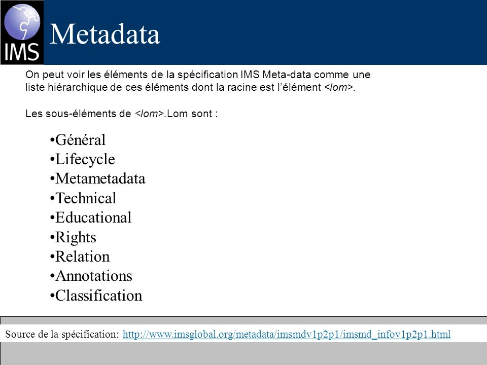 Metadata Général Lifecycle Metametadata Technical Educational Rights