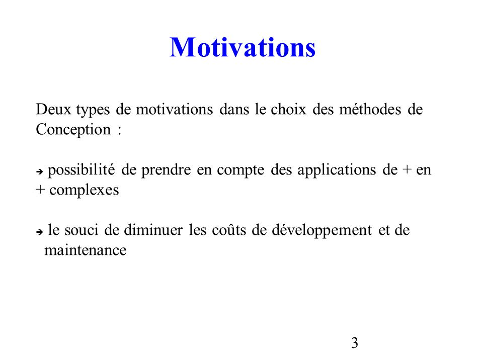 Motivations Deux types de motivations dans le choix des méthodes de