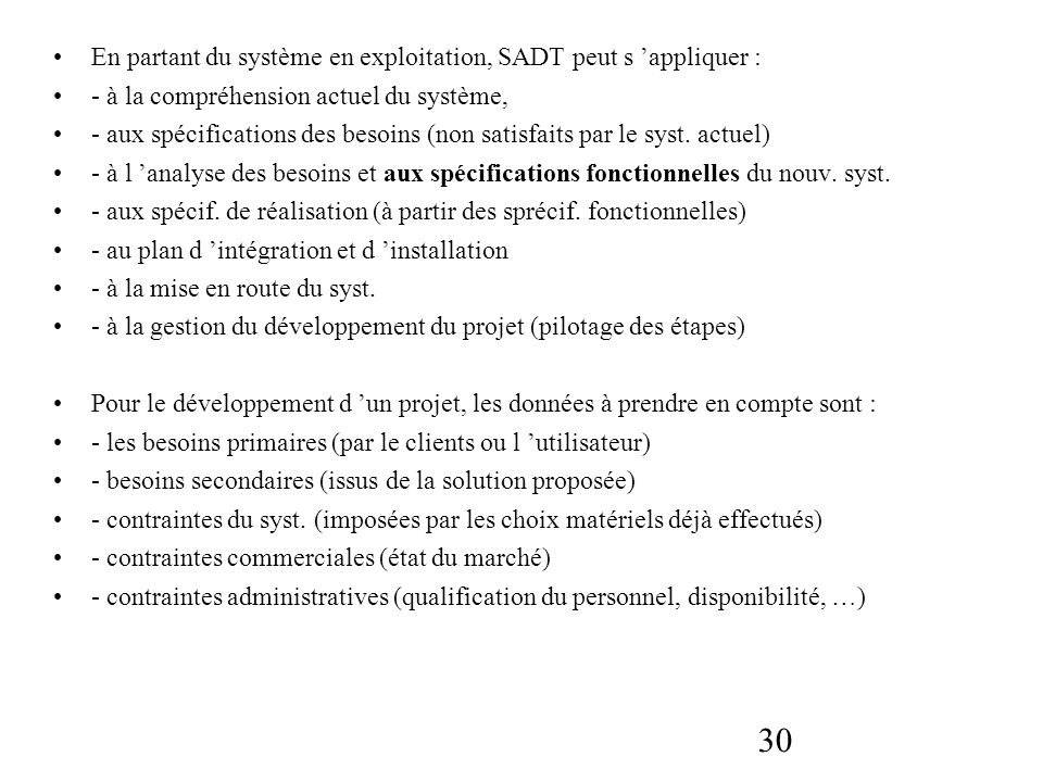 En partant du système en exploitation, SADT peut s 'appliquer :