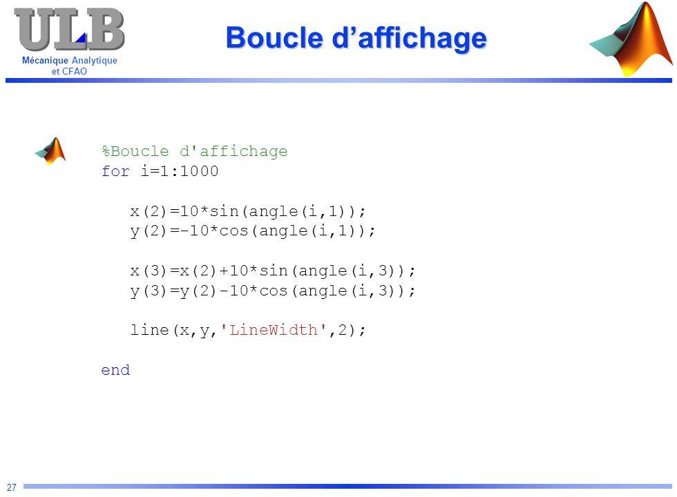 Boucle d'affichage %Boucle d affichage for i=1:1000