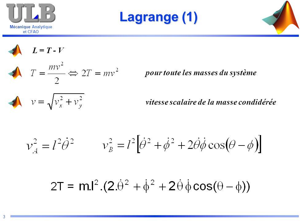 Lagrange (1) L = T - V pour toute les masses du système