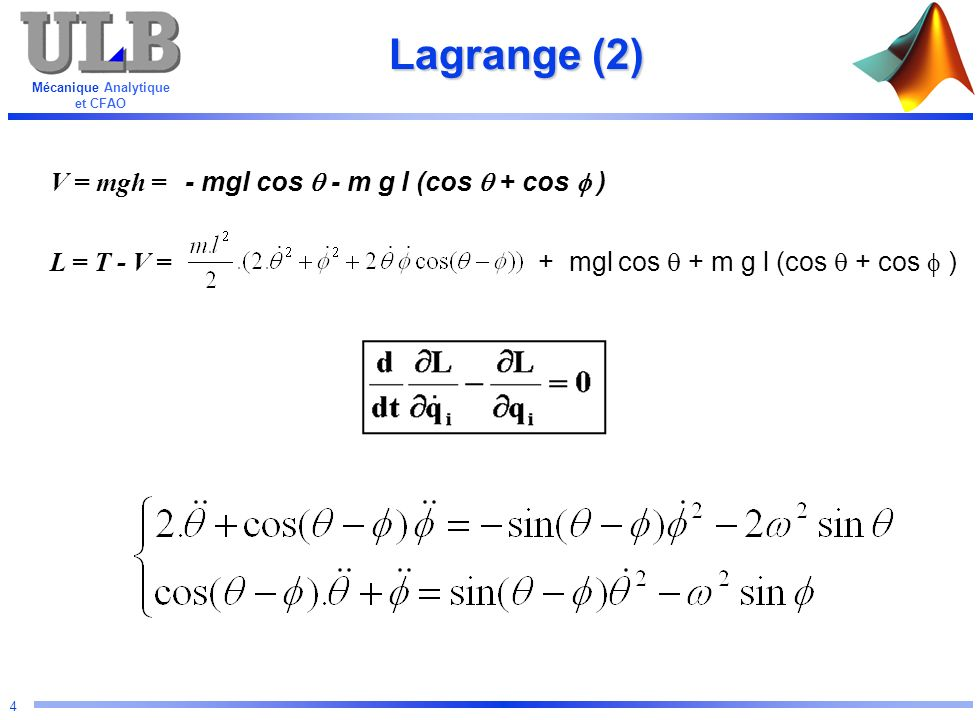 Lagrange (2) V = mgh = - mgl cos q - m g l (cos q + cos f )
