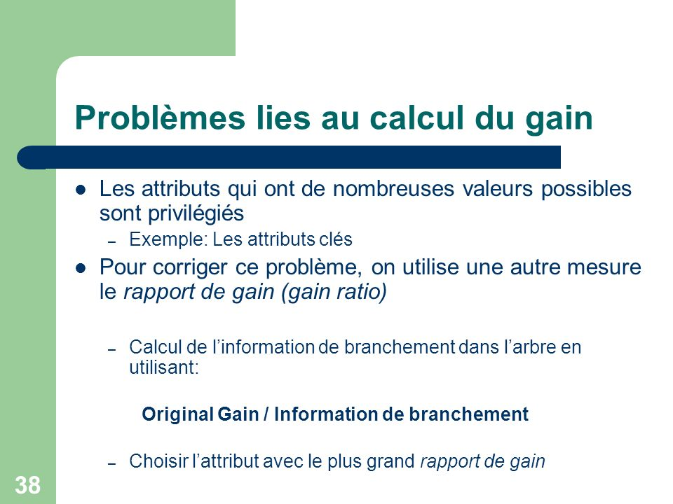 Problèmes lies au calcul du gain