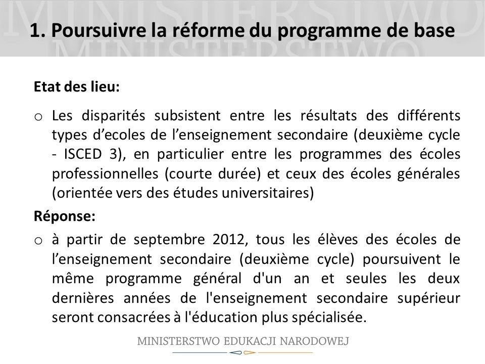 1. Poursuivre la réforme du programme de base